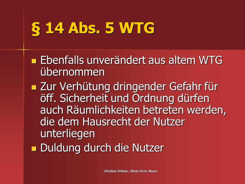 Christian Böhme, Rhein-Kreis Neuss § 14 Abs. 5 WTG Ebenfalls unverändert aus altem WTG übernommen Ebenfalls unverändert aus altem WTG übernommen Zur V