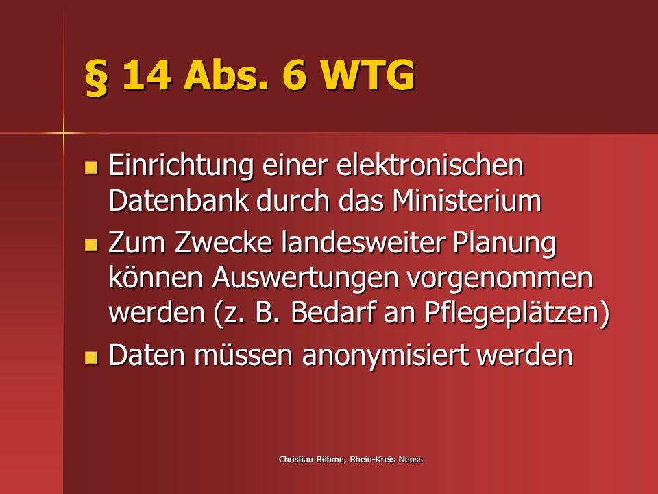 Christian Böhme, Rhein-Kreis Neuss § 14 Abs. 6 WTG Einrichtung einer elektronischen Datenbank durch das Ministerium Einrichtung einer elektronischen D