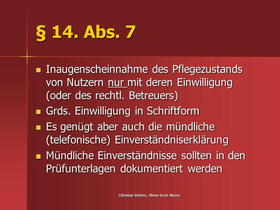 Christian Böhme, Rhein-Kreis Neuss § 14. Abs. 7 Inaugenscheinnahme des Pflegezustands von Nutzern nur mit deren Einwilligung (oder des rechtl. Betreue