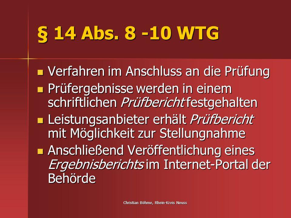 Christian Böhme, Rhein-Kreis Neuss § 14 Abs. 8 -10 WTG Verfahren im Anschluss an die Prüfung Verfahren im Anschluss an die Prüfung Prüfergebnisse werd