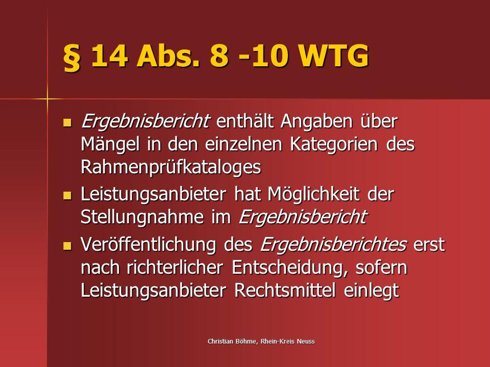 Christian Böhme, Rhein-Kreis Neuss § 14 Abs. 8 -10 WTG Ergebnisbericht enthält Angaben über Mängel in den einzelnen Kategorien des Rahmenprüfkataloges