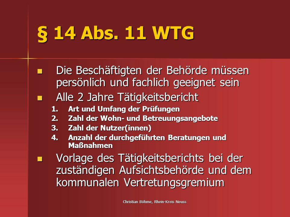 Christian Böhme, Rhein-Kreis Neuss § 14 Abs. 11 WTG Die Beschäftigten der Behörde müssen persönlich und fachlich geeignet sein Die Beschäftigten der B
