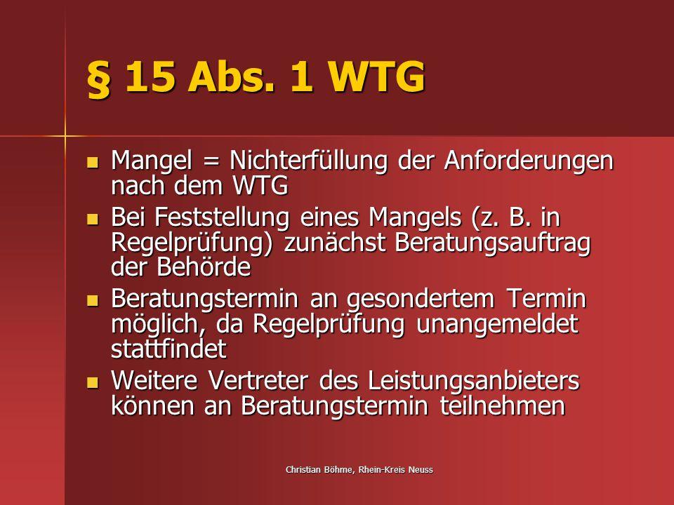 Christian Böhme, Rhein-Kreis Neuss § 15 Abs. 1 WTG Mangel = Nichterfüllung der Anforderungen nach dem WTG Mangel = Nichterfüllung der Anforderungen na