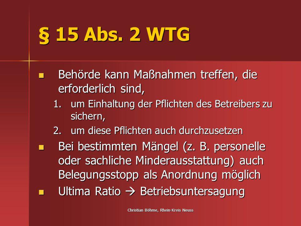 Christian Böhme, Rhein-Kreis Neuss § 15 Abs. 2 WTG Behörde kann Maßnahmen treffen, die erforderlich sind, Behörde kann Maßnahmen treffen, die erforder