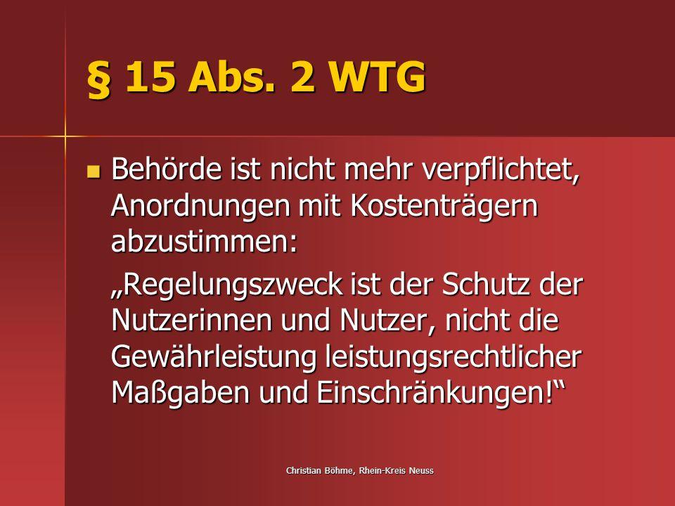 Christian Böhme, Rhein-Kreis Neuss § 15 Abs. 2 WTG Behörde ist nicht mehr verpflichtet, Anordnungen mit Kostenträgern abzustimmen: Behörde ist nicht m