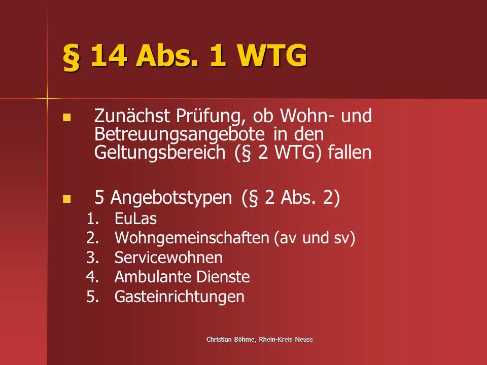 Christian Böhme, Rhein-Kreis Neuss § 14 Abs. 1 WTG Zunächst Prüfung, ob Wohn- und Betreuungsangebote in den Geltungsbereich (§ 2 WTG) fallen 5 Angebot