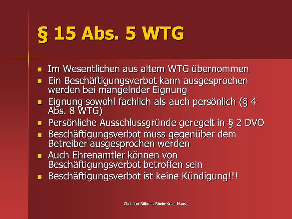 Christian Böhme, Rhein-Kreis Neuss § 15 Abs. 5 WTG Im Wesentlichen aus altem WTG übernommen Im Wesentlichen aus altem WTG übernommen Ein Beschäftigung