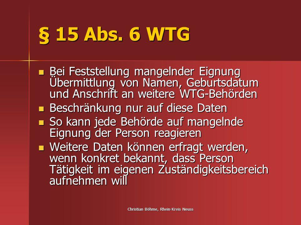 Christian Böhme, Rhein-Kreis Neuss § 15 Abs. 6 WTG Bei Feststellung mangelnder Eignung Übermittlung von Namen, Geburtsdatum und Anschrift an weitere W
