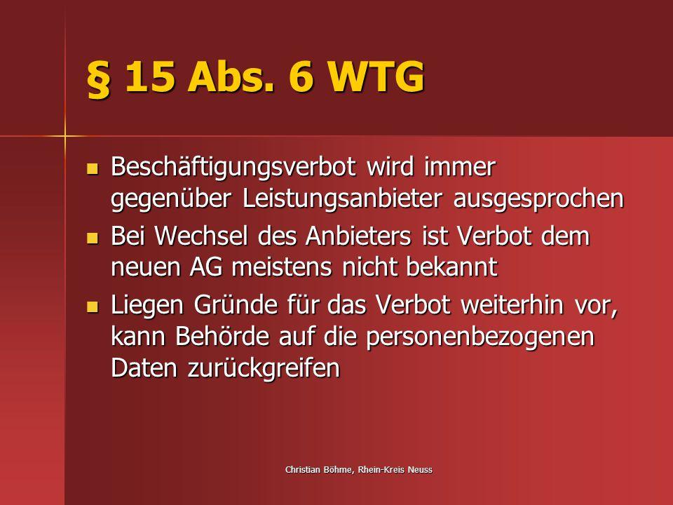 Christian Böhme, Rhein-Kreis Neuss § 15 Abs. 6 WTG Beschäftigungsverbot wird immer gegenüber Leistungsanbieter ausgesprochen Beschäftigungsverbot wird