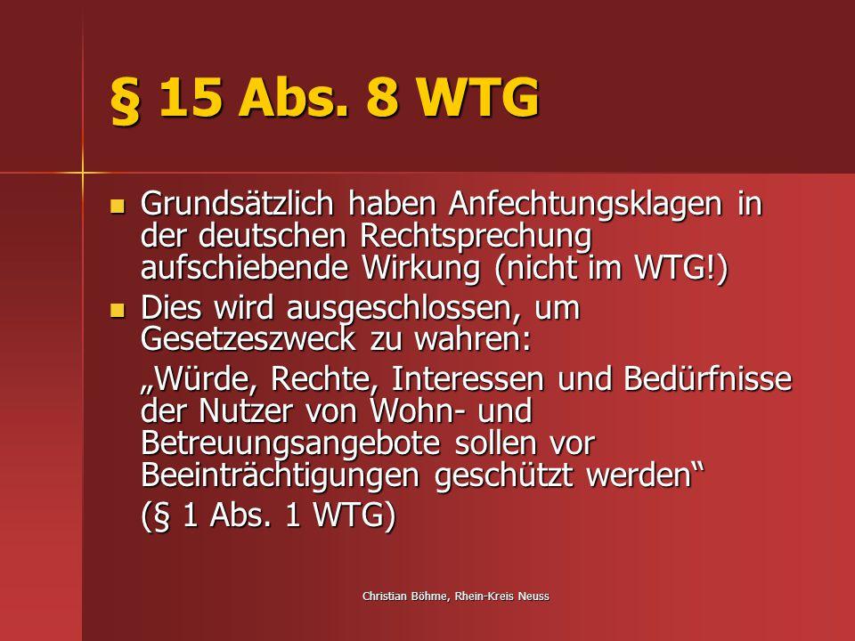 Christian Böhme, Rhein-Kreis Neuss § 15 Abs. 8 WTG Grundsätzlich haben Anfechtungsklagen in der deutschen Rechtsprechung aufschiebende Wirkung (nicht