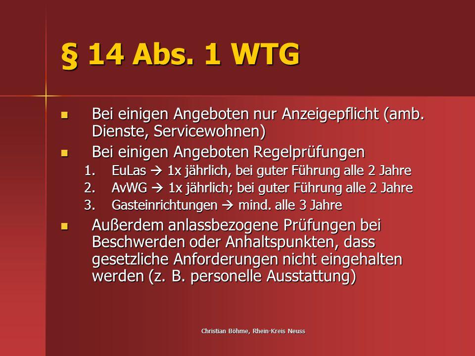 Christian Böhme, Rhein-Kreis Neuss § 14 Abs. 1 WTG Bei einigen Angeboten nur Anzeigepflicht (amb. Dienste, Servicewohnen) Bei einigen Angeboten nur An