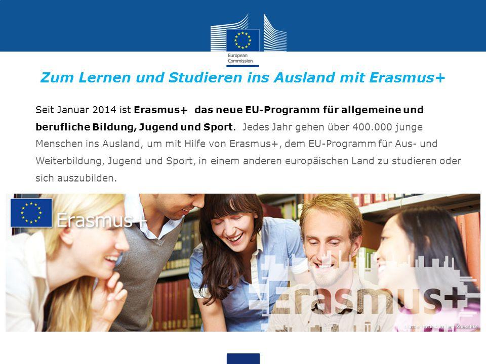 Seit Januar 2014 ist Erasmus+ das neue EU-Programm für allgemeine und berufliche Bildung, Jugend und Sport. Jedes Jahr gehen über 400.000 junge Mensch