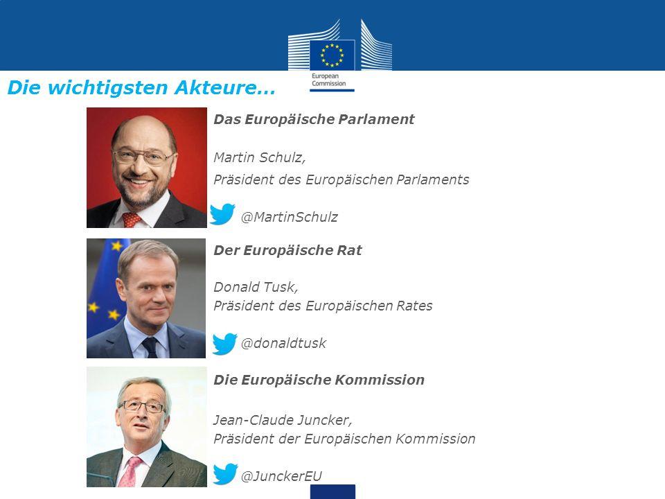 Das Europäische Parlament Martin Schulz, Präsident des Europäischen Parlaments @MartinSchulz Der Europäische Rat Donald Tusk, Präsident des Europäisch