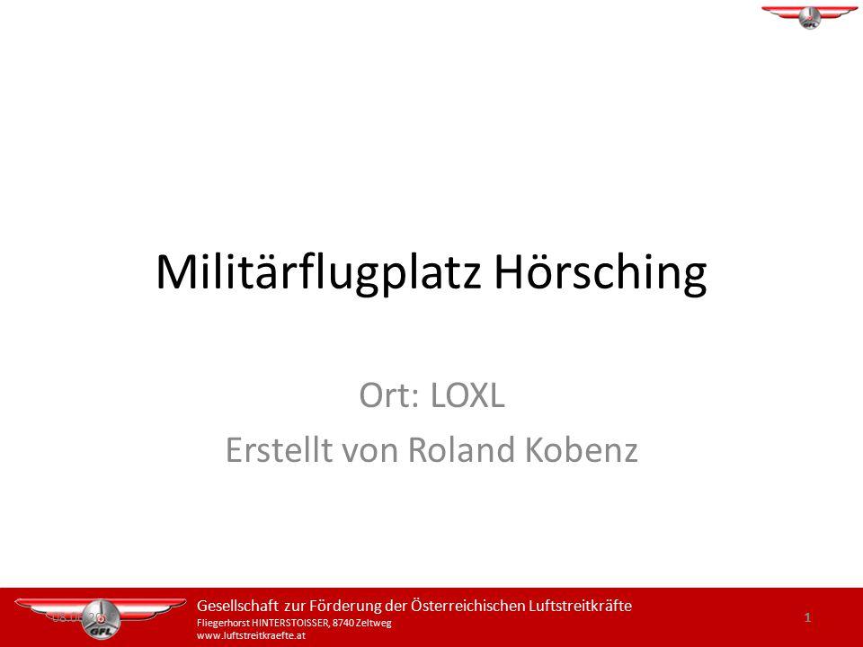 1 Gesellschaft zur Förderung der Österreichischen Luftstreitkräfte Fliegerhorst HINTERSTOISSER, 8740 Zeltweg www.luftstreitkraefte.at Militärflugplatz
