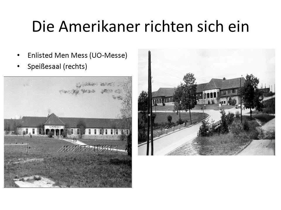 Die Amerikaner richten sich ein Enlisted Men Mess (UO-Messe) Speißesaal (rechts)