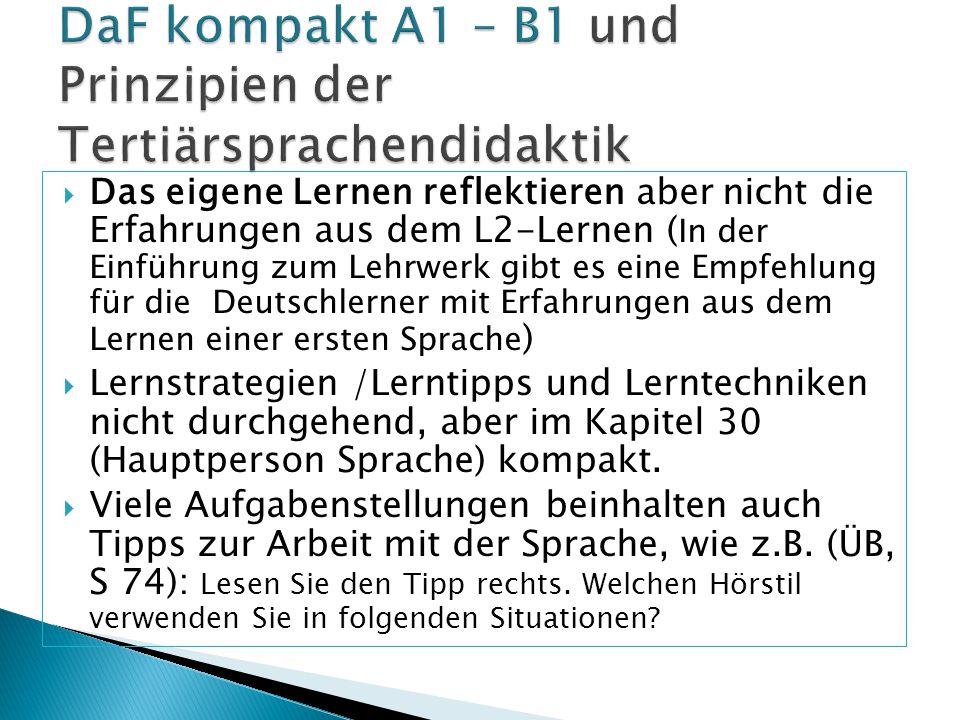  Das eigene Lernen reflektieren aber nicht die Erfahrungen aus dem L2-Lernen ( In der Einführung zum Lehrwerk gibt es eine Empfehlung für die Deutsch
