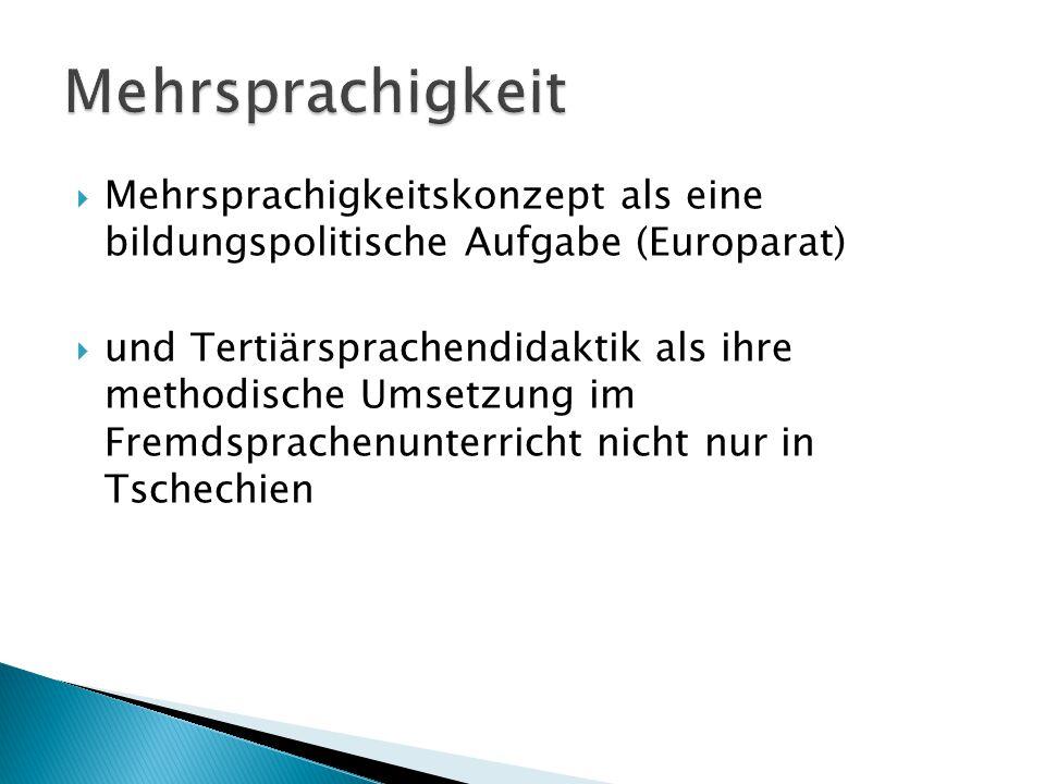  Mehrsprachigkeitskonzept als eine bildungspolitische Aufgabe (Europarat)  und Tertiärsprachendidaktik als ihre methodische Umsetzung im Fremdsprach