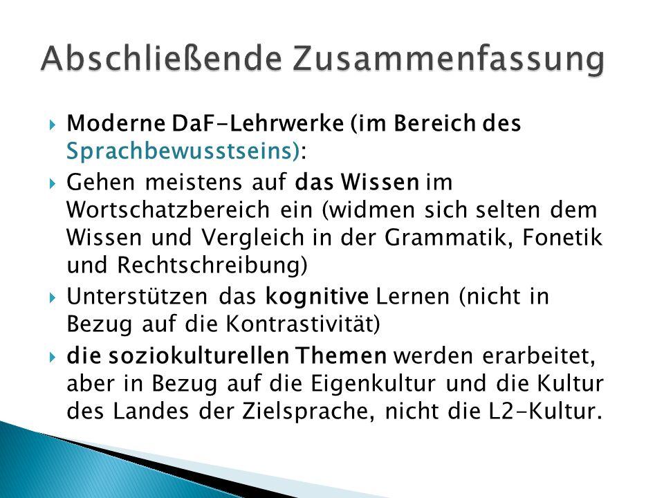  Moderne DaF-Lehrwerke (im Bereich des Sprachbewusstseins):  Gehen meistens auf das Wissen im Wortschatzbereich ein (widmen sich selten dem Wissen u