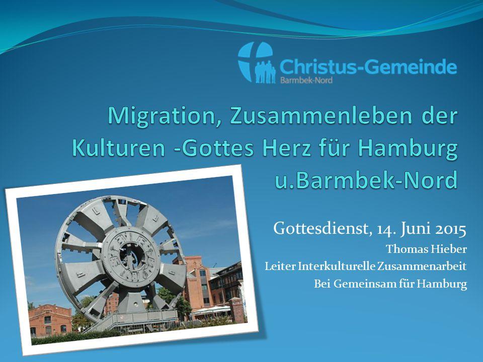 Gottesdienst, 14. Juni 2015 Thomas Hieber Leiter Interkulturelle Zusammenarbeit Bei Gemeinsam für Hamburg