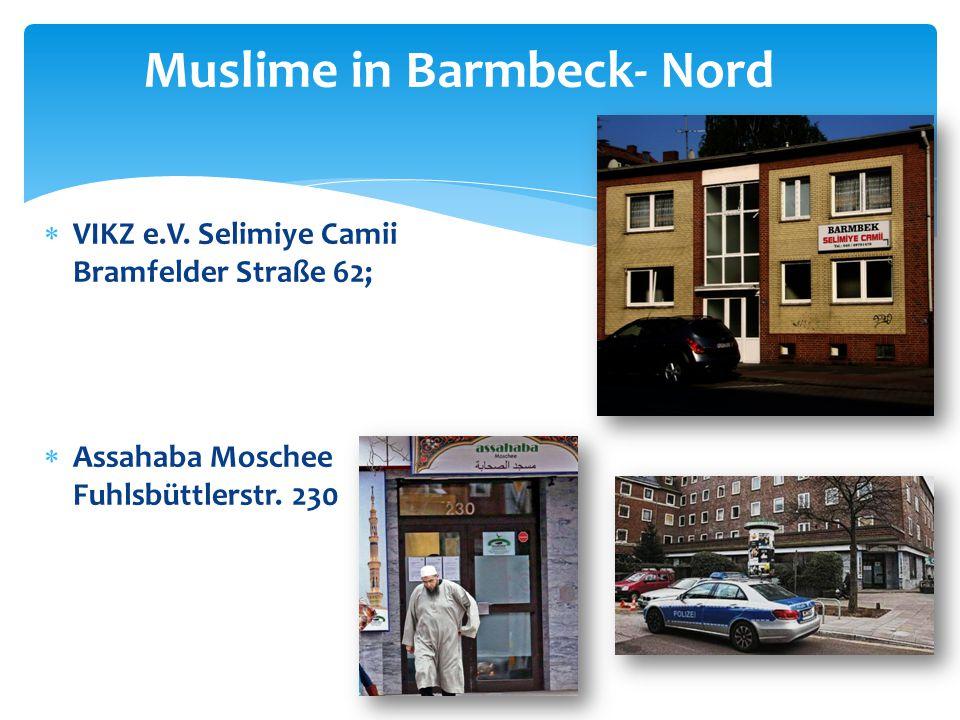  VIKZ e.V. Selimiye Camii Bramfelder Straße 62;  Assahaba Moschee Fuhlsbüttlerstr. 230 Muslime in Barmbeck- Nord