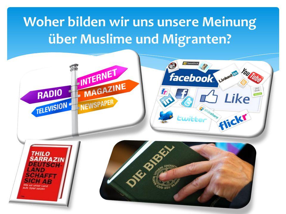 Woher bilden wir uns unsere Meinung über Muslime und Migranten?