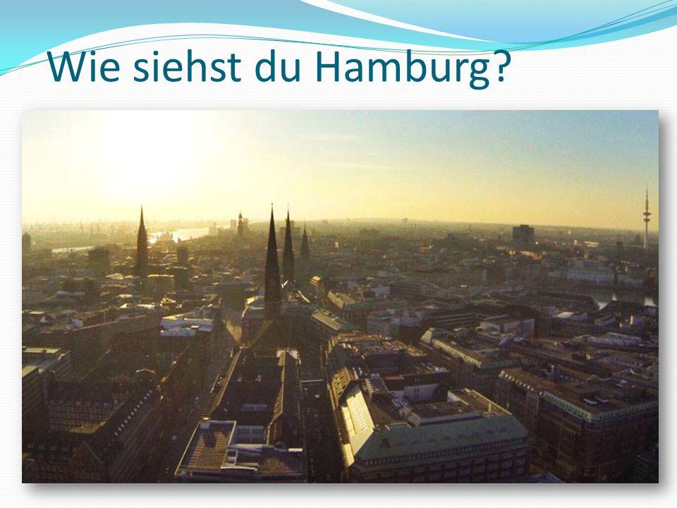Wie siehst du Hamburg?