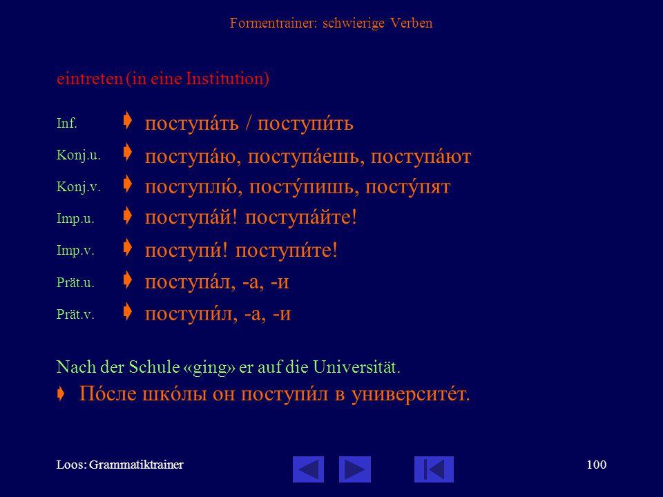 Loos: Grammatiktrainer99 Formentrainer: schwierige Verben verstehen Inf.  Konj.u.  Konj.v.  Imp.u.  Imp.v.  Prät.u.  Prät.v.  Hast du mich vers