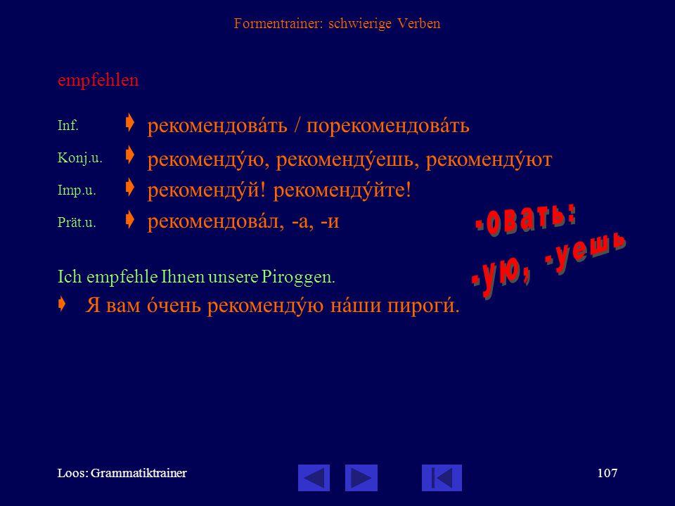Loos: Grammatiktrainer106 Formentrainer: schwierige Verben sich freuen über Inf.