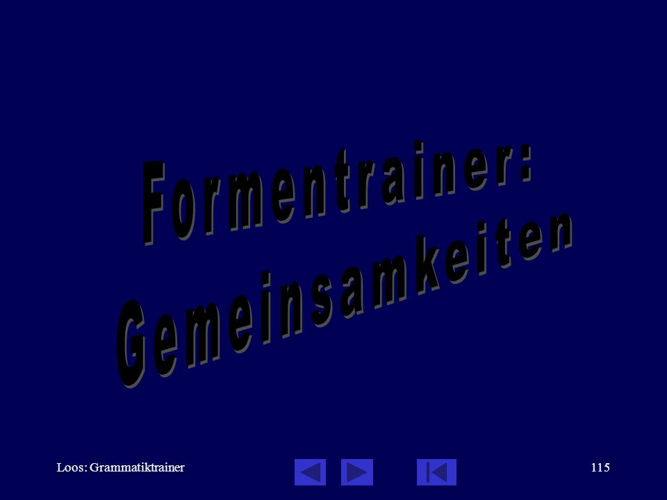 Loos: Grammatiktrainer114 Formentrainer: schwierige Verben stehen bleiben Inf.  Konj.u.  Konj.v.  Imp.u.  Imp.v.  Prät.u.  Prät.v.  Bleibt der