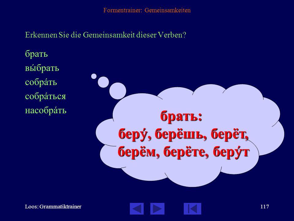Loos: Grammatiktrainer116 Formentrainer: Gemeinsamkeiten Erkennen Sie die Gemeinsamkeit dieser Verben? сказàть заказàть показàть рассказàть казàться о