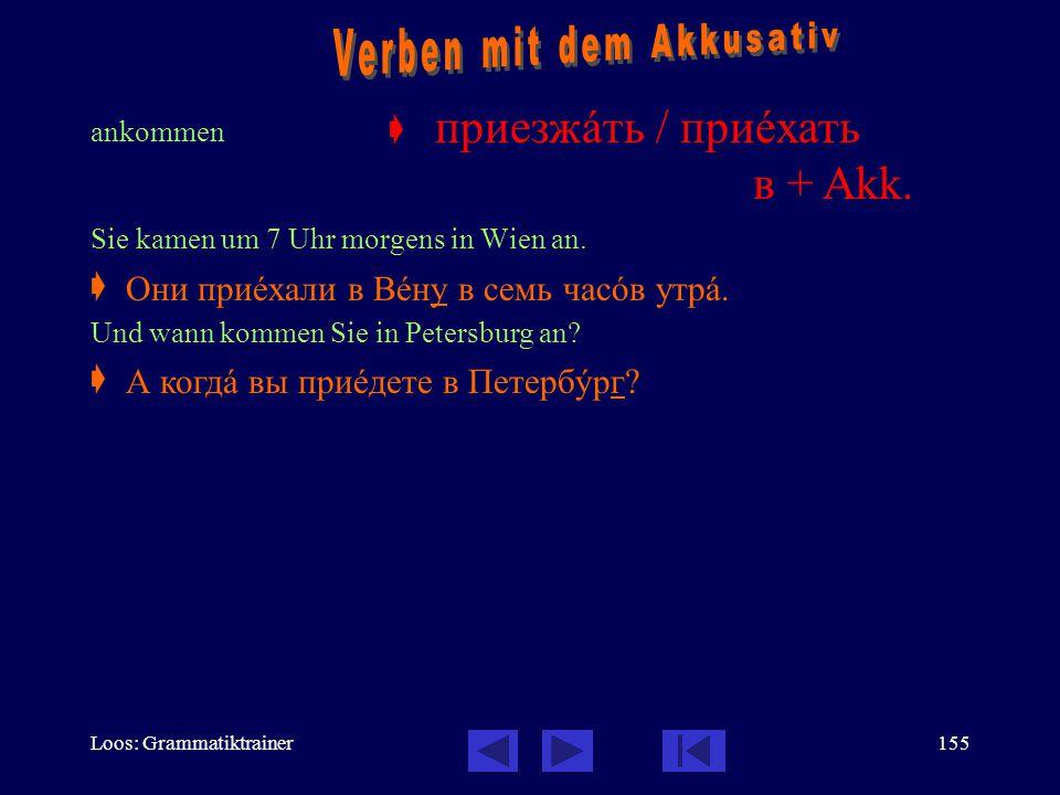 Loos: Grammatiktrainer154 herzlich willkommen in  Herzlich willkommen in Moskau.