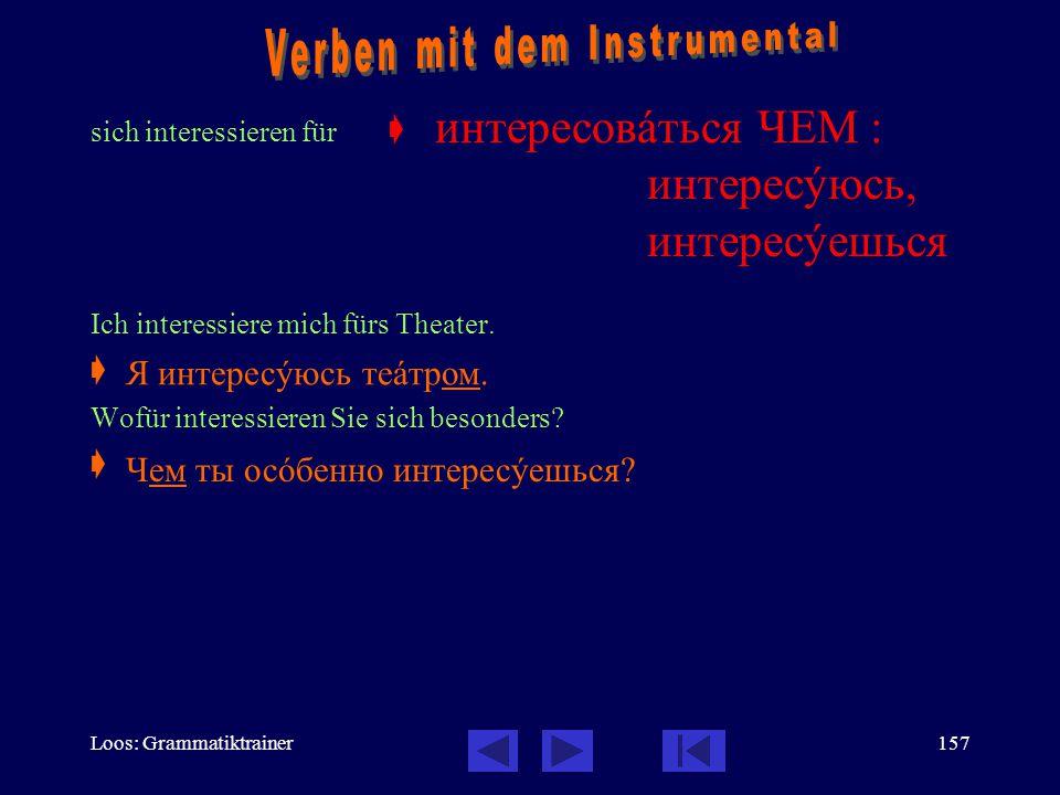 Loos: Grammatiktrainer156 sich beschäftigen mit  Ich lerne gern Russisch.  Womit beschäftigst du dich gerade?  занимàться: занимàюсь, занимàешься Ч