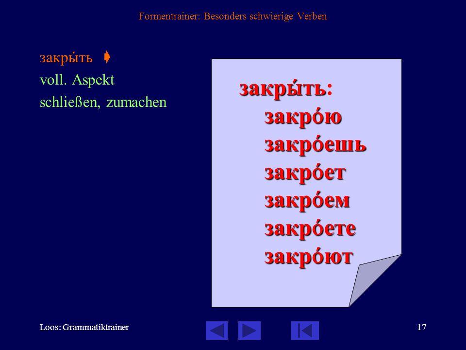 Loos: Grammatiktrainer16 Formentrainer: Besonders schwierige Verben åхать  unvoll.