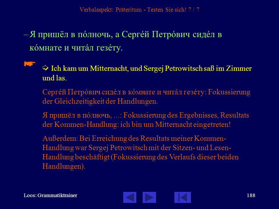 Loos: Grammatiktrainer187 Verbalaspekt: Präteritum - Testen Sie sich.