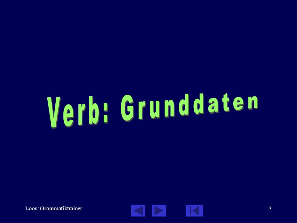 Loos: Grammatiktrainer2 Verb: Inhalt des Kapitels 1.