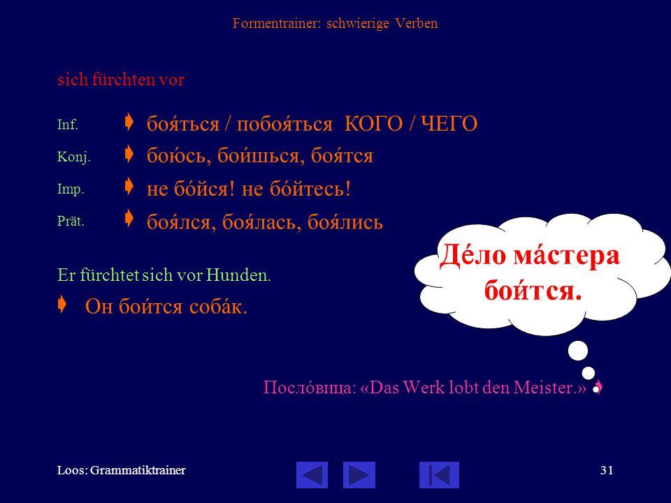 Loos: Grammatiktrainer30 Formentrainer: schwierige Verben weh tun, schmerzen Inf.  Konj.  Imp.  — Prät.  Ich habe Kopfschmerzen. (  Bei mir schme