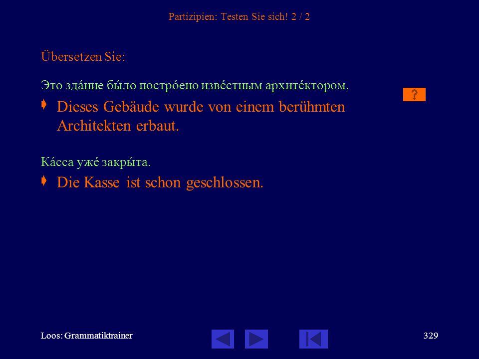 Loos: Grammatiktrainer328 Partizipien: Testen Sie sich! 1 / 2 Übersetzen Sie: Санкт-Петербóрг был оснîван царём Петрîм I (Пåрвым).  Библиотåка ужå от