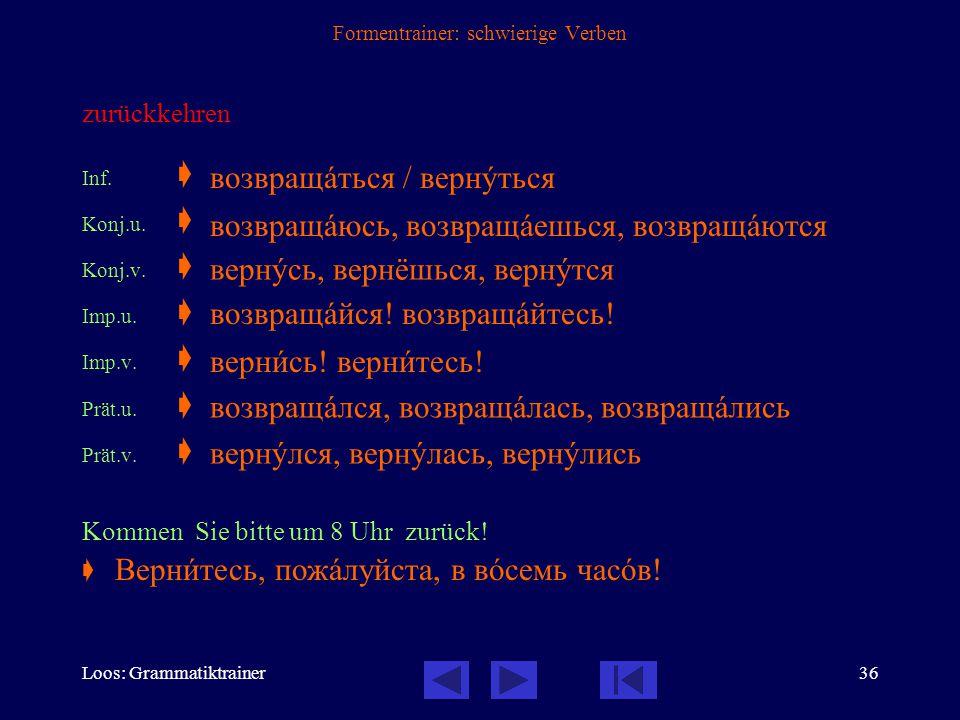 Loos: Grammatiktrainer35 Formentrainer: schwierige Verben sehen Inf.