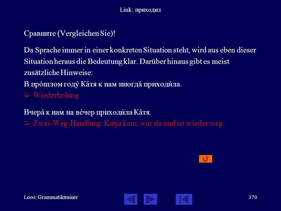 Loos: Grammatiktrainer369 Link: идти-ходить в класс Сравните (Vergleichen Sie)! Она идёт в трåтий класс. Sie ist im angesprochenen Moment in die dritt