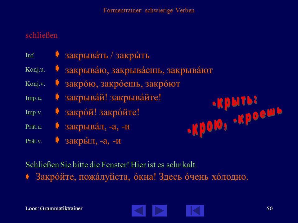 Loos: Grammatiktrainer49 Formentrainer: schwierige Verben leben; wohnen Inf.  Konj.  Imp.  Prät.u.  Sie lebt in Sibirien.  Пословица: «Man lernt