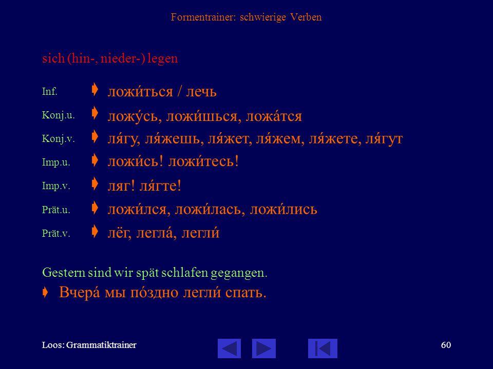 Loos: Grammatiktrainer59 Formentrainer: schwierige Verben scheinen Inf.  Konj.  Prät.  Es scheint, dass sie erkrankt ist.  казàться / показàться к