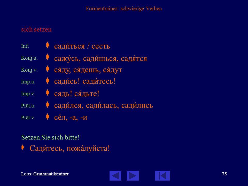 Loos: Grammatiktrainer74 Formentrainer: schwierige Verben sprechen, sagen Inf.  Konj.u.  Konj.v.  Imp.u.  Imp.v.  Prät.u.  Prät.v.  Können Sie