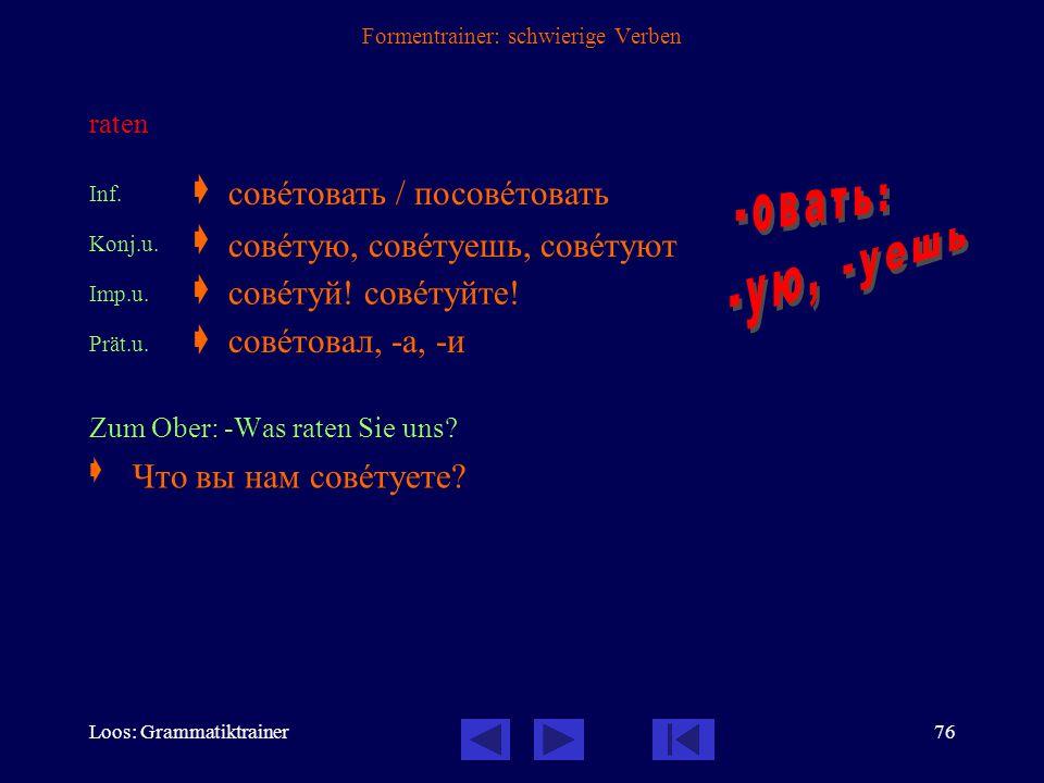 Loos: Grammatiktrainer75 Formentrainer: schwierige Verben sich setzen Inf.  Konj.u.  Konj.v.  Imp.u.  Imp.v.  Prät.u.  Prät.v.  Setzen Sie sich