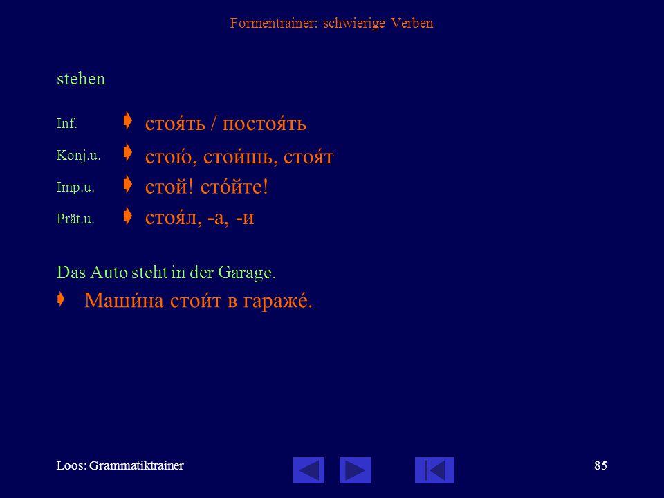 Loos: Grammatiktrainer84 Formentrainer: schwierige Verben vernehmen, hören Inf.  Konj.u.  Konj.v.  — Imp.u.  Entschuldigen Sie bitte, ich höre sch