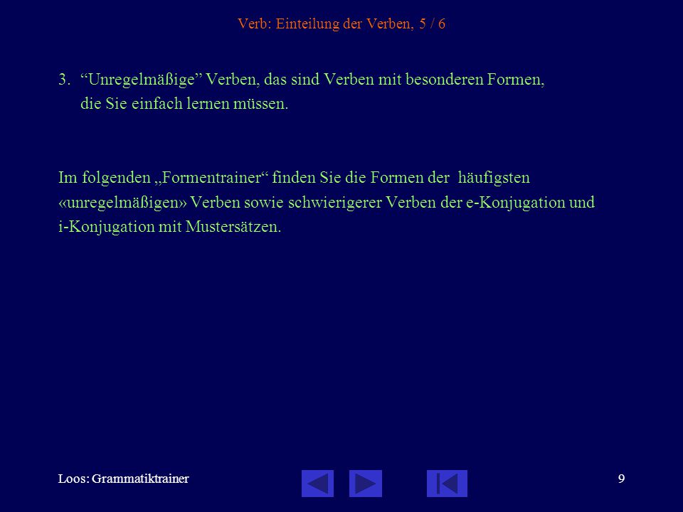 Loos: Grammatiktrainer8 Verb: Einteilung der Verben, 4 / 6 2. Verben der i-Konjugation 2.1.Verben auf -ить: говорèть: говорþ, говорèшь, говорÿт; mit «