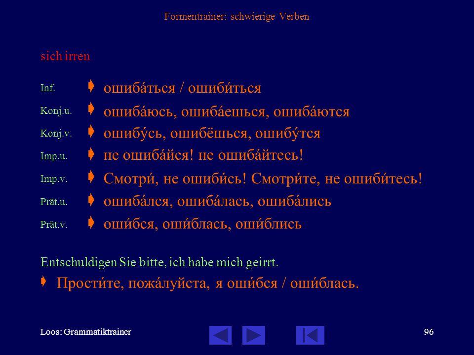 Loos: Grammatiktrainer95 Formentrainer: schwierige Verben gründen Inf.  Konj.u.  Konj.v.  Imp.u.  Imp.v.  Prät.u.  Prät.v.  Zar Peter I gründet
