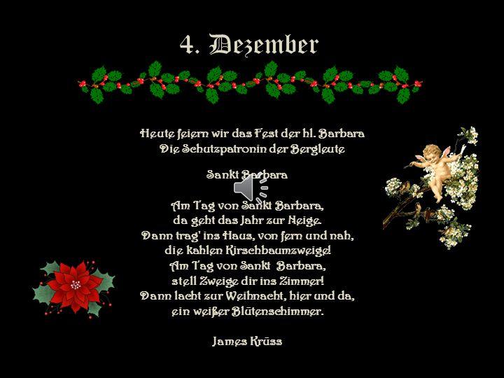 3. Dezember Weht im Schnee ein Weihnachtslied Leise über Stadt und Felder, Sternenhimmel niedersieht, Und der Winternebel zieht Um die dunklen Tannenw