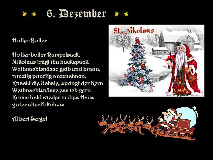 5. Dezember Noch ist Herbst nicht ganz entflohn, Aber als Knecht Ruprecht schon Kommt der Winter her geschritten, Und alsbald aus Schnees Mitten Kling