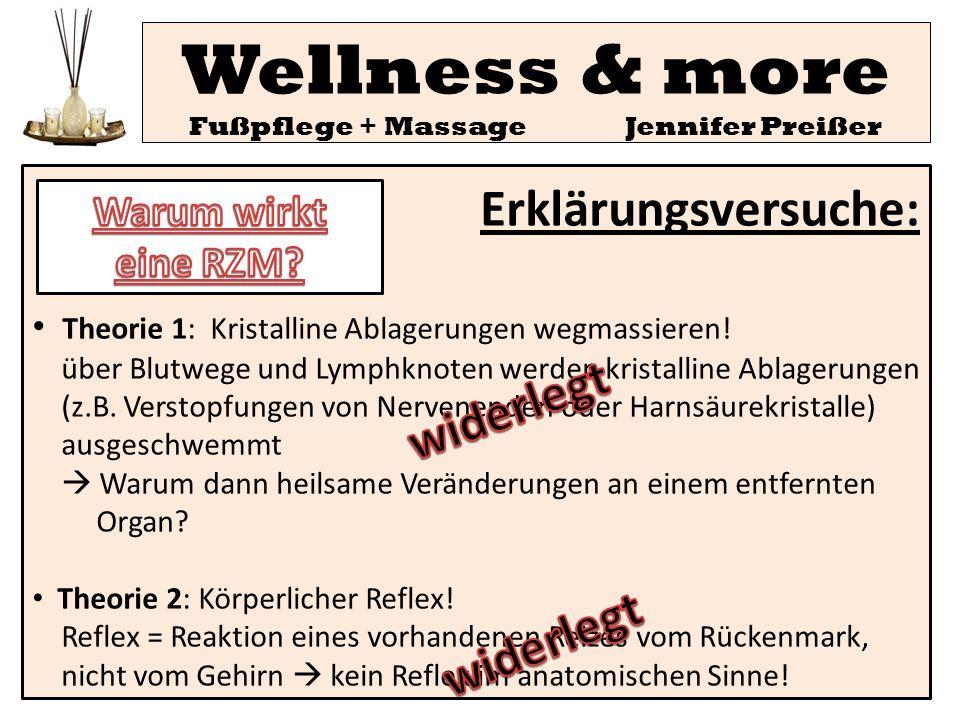 Wellness & more Fußpflege + Massage Jennifer Preißer Erklärungsversuche: Theorie 1: Kristalline Ablagerungen wegmassieren! über Blutwege und Lymphknot