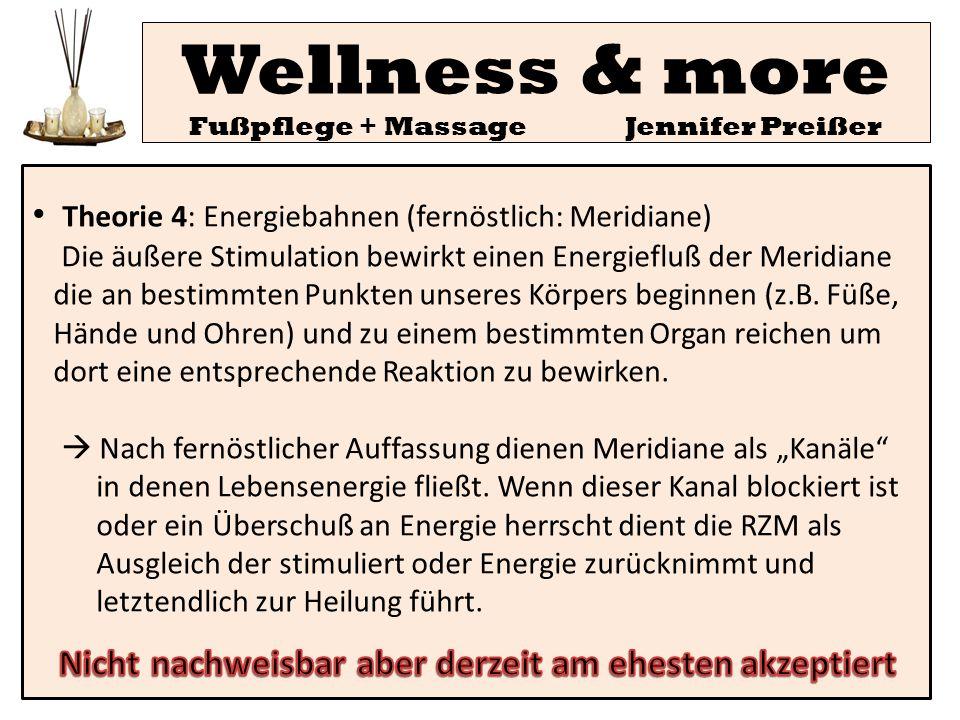 Wellness & more Fußpflege + Massage Jennifer Preißer Theorie 4: Energiebahnen (fernöstlich: Meridiane) Die äußere Stimulation bewirkt einen Energieflu
